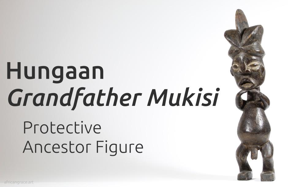 Hungaan Hungana mukisi title - protective ancestor figure